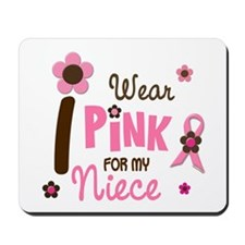 I Wear Pink For My Niece 12 Mousepad