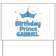 1st Birthday Prince Gabriel! Yard Sign