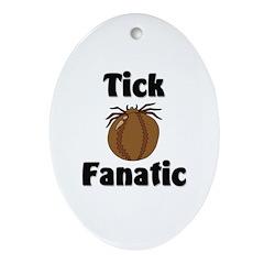 Tick Fanatic Oval Ornament
