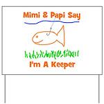 Mimi & Papi Say I'm a Keeper Yard Sign