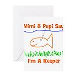 Mimi & Papi Say I'm a Keeper Greeting Card
