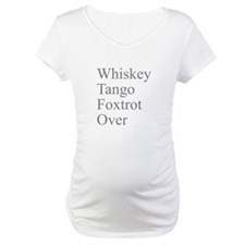 Whiskey Tango Foxtrot Over? Shirt
