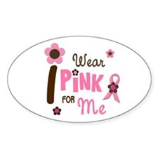 I Wear Pink For ME 12 Oval Decal