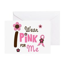 I Wear Pink For ME 12 Greeting Card