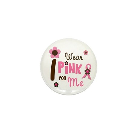 I Wear Pink For ME 12 Mini Button
