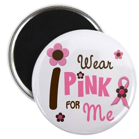 "I Wear Pink For ME 12 2.25"" Magnet (10 pack)"