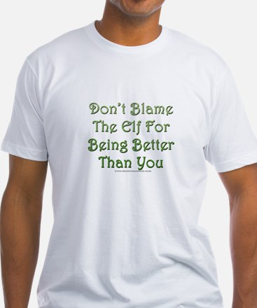 Don't blame the elf Shirt