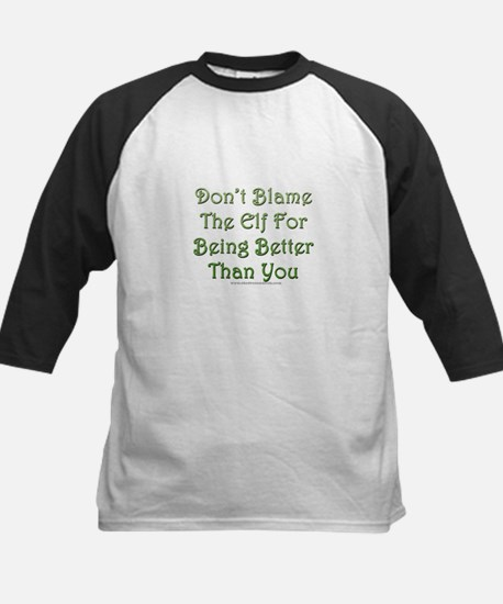 Don't blame the elf Kids Baseball Jersey