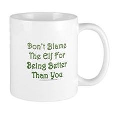Don't blame the elf Mug