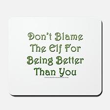Don't blame the elf Mousepad