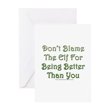 Don't blame the elf Greeting Card