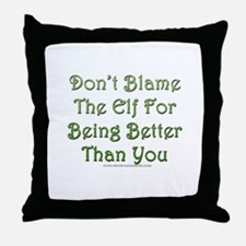 Don't blame the elf Throw Pillow
