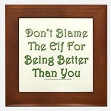 Don't blame the elf Framed Tile