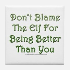 Don't blame the elf Tile Coaster
