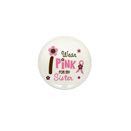 I Wear Pink For My Sister 12 Mini Button (100 pack