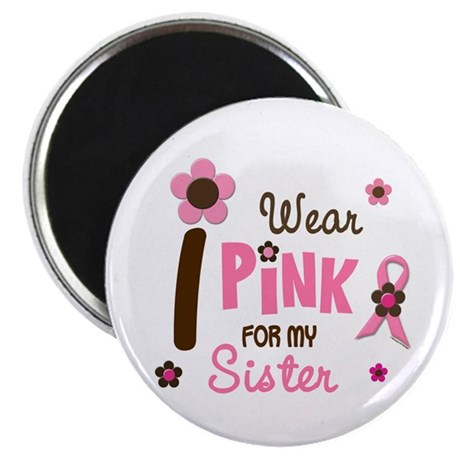 """I Wear Pink For My Sister 12 2.25"""" Magnet (100 pac"""