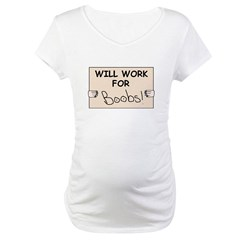 WILL WORK FOR BOOBS Shirt