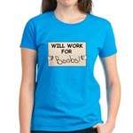 WILL WORK FOR BOOBS Women's Dark T-Shirt