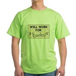 WILL WORK FOR BOOBS Green T-Shirt