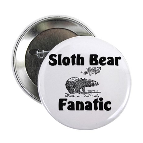 "Sloth Bear Fanatic 2.25"" Button (10 pack)"