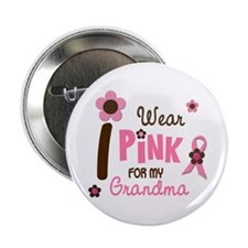 """I Wear Pink For My Grandma 12 2.25"""" Button"""