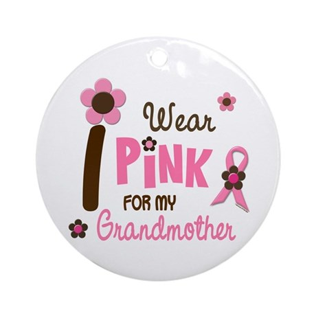I Wear Pink For My Grandmother 12 Ornament (Round)