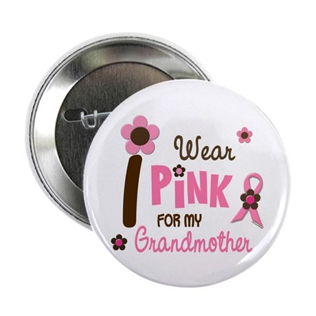 "I Wear Pink For My Grandmother 12 2.25"" Button (10"