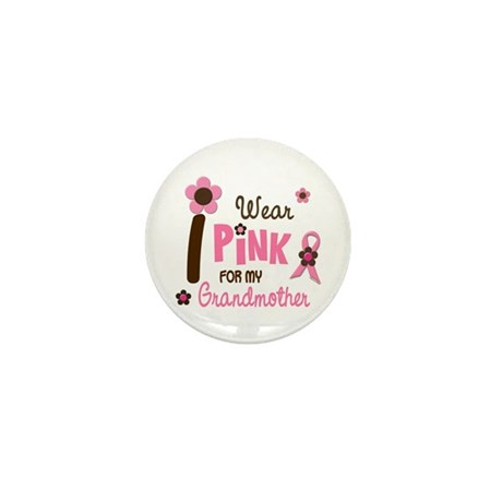 I Wear Pink For My Grandmother 12 Mini Button