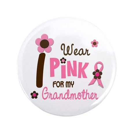 """I Wear Pink For My Grandmother 12 3.5"""" Button (100"""