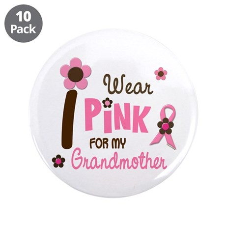 "I Wear Pink For My Grandmother 12 3.5"" Button (10"
