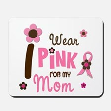 I Wear Pink For My Mom 12 Mousepad
