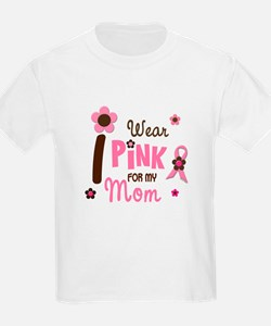 I Wear Pink For My Mom 12 T-Shirt