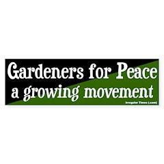 Gardeners for Peace Bumper Bumper Sticker