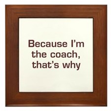 Coach That's Why Framed Tile