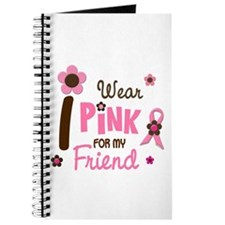 I Wear Pink For My Friend 12 Journal