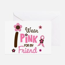 I Wear Pink For My Friend 12 Greeting Card