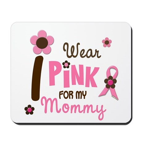 I Wear Pink For My Mommy 12 Mousepad