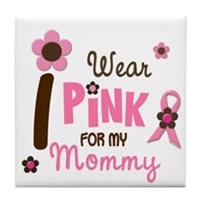 I Wear Pink For My Mommy 12 Tile Coaster