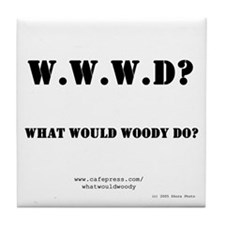 What Would Woody Do? Tile Coaster