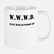 What Would Woody Do? Mug