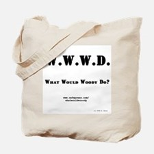 What Would Woody Do? Tote Bag
