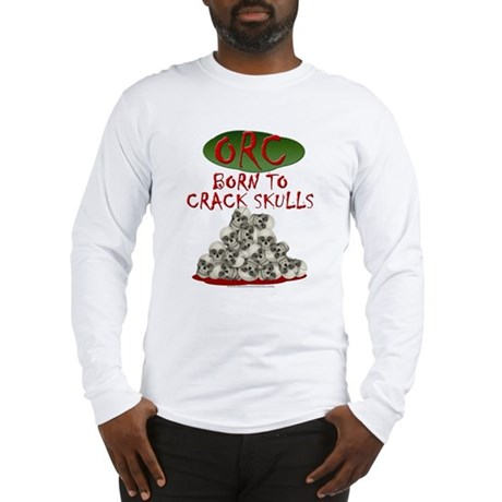 Orcs - Born to Crack Skulls Long Sleeve T-Shirt