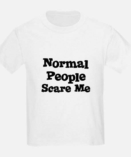 Normal People Scare Me Kids T-Shirt