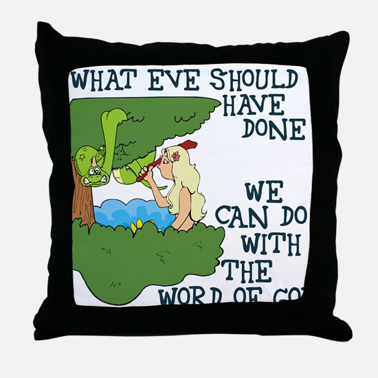 Eve should have... Throw Pillow