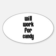 Will Work for Candy Oval Decal