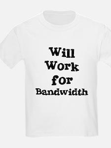 Will Work for Bandwidth Kids T-Shirt