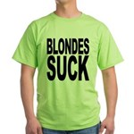 Blondes Suck Green T-Shirt