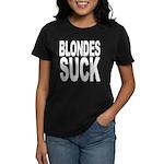 Blondes Suck Women's Dark T-Shirt