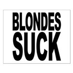Blondes Suck Small Poster