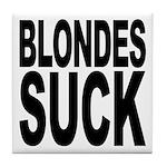Blondes Suck Tile Coaster